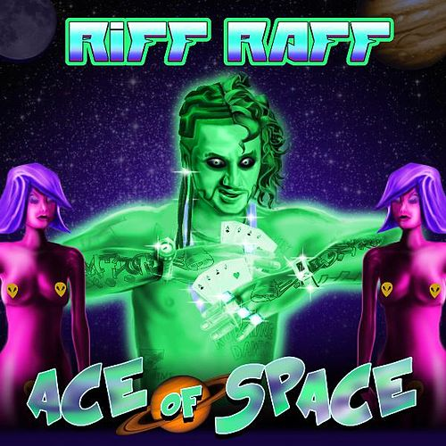 Play & Download Ace of Space by Riff Raff | Napster