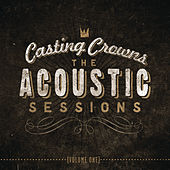 Play & Download The Acoustic Sessions:  Volume One by Casting Crowns | Napster