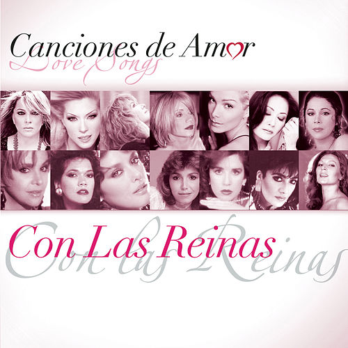 Play & Download Canciones De Amor... Con Las Reinas by Various Artists | Napster