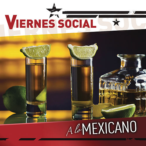 Play & Download Viernes Social... A Lo Mexicano by Various Artists | Napster