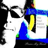 Pierce My Heart by The Paul Pierce Project