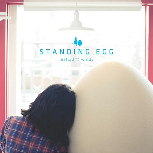 Play & Download Ballad With Windy by Standing Egg   Napster