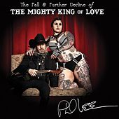 The Fall and Further Decline of the Mighty King of Love by Phil Lee
