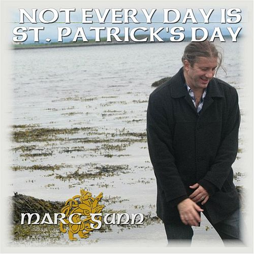 Play & Download Not Every Day Is St. Patrick's Day by Marc Gunn | Napster