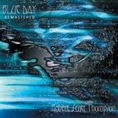 Blue Day (2012 Remaster) by Robert Scott Thompson