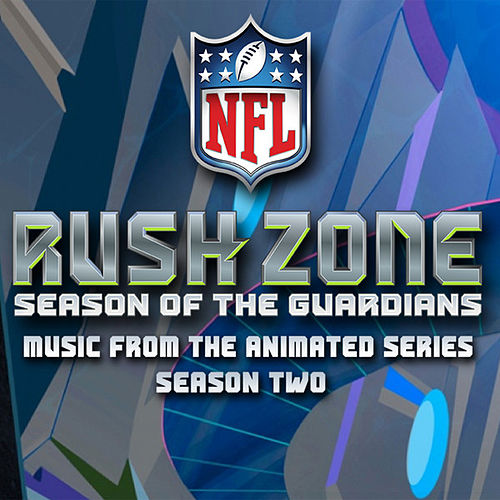 NFL Rush Zone - Season 2 (Music from the Animated Series) by Various Artists