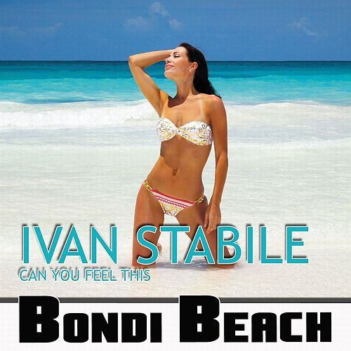 Can You Feel This - Single by Ivan Stabile