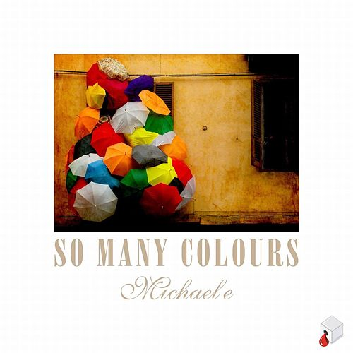 Play & Download So Many Colours by Michael e | Napster