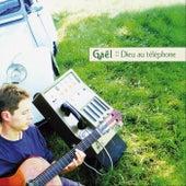 Play & Download Dieu au téléphone by Gael | Napster