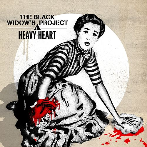 Play & Download Heavy Heart by The Black Widow's Project | Napster