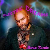 Play & Download Electric Dreams by Marco Rosato | Napster