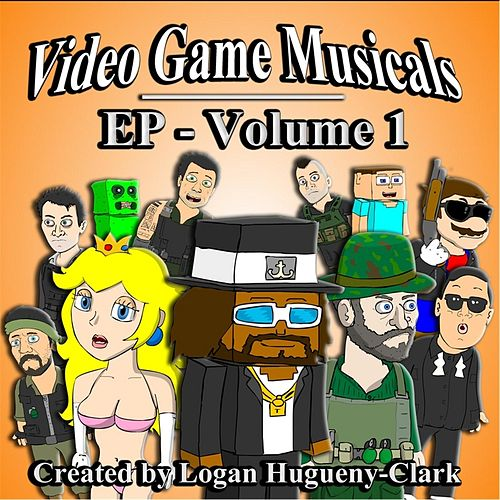 Play & Download Video Game Musicals, Vol. 1 - EP by Logan Hugueny-Clark | Napster