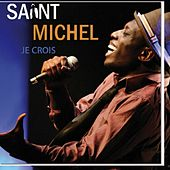 Play & Download Je crois by Saint Michel | Napster