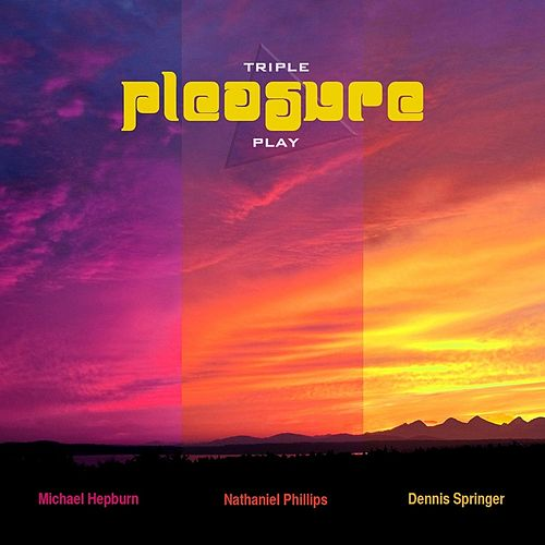 Play & Download Triple Play by Pleasure | Napster