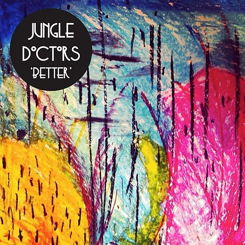 Better by Jungle Doctors