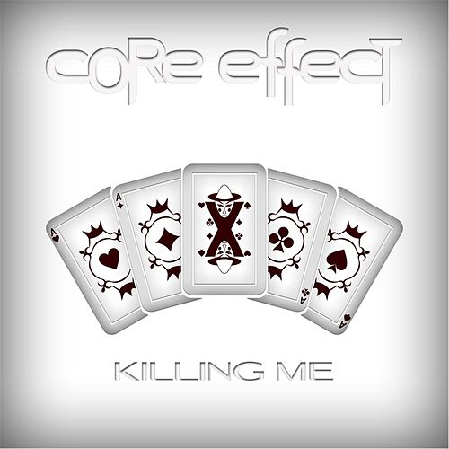 Play & Download Killing Me by Core Effect | Napster