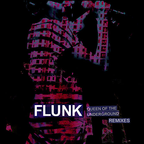 Play & Download Queen Of The Underground Remixes by Flunk | Napster