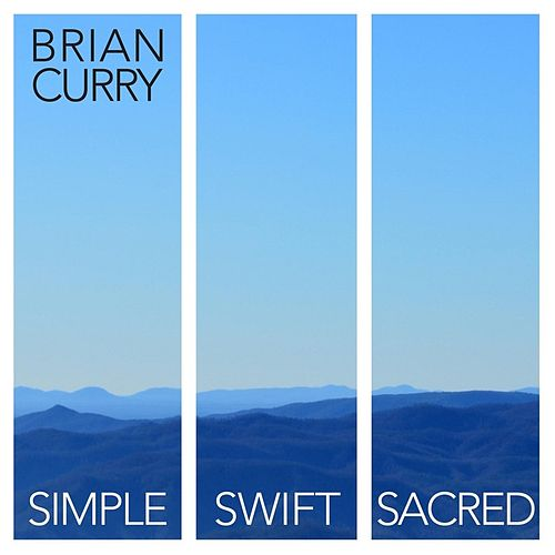 Simple, Swift, and Sacred by Brian Curry