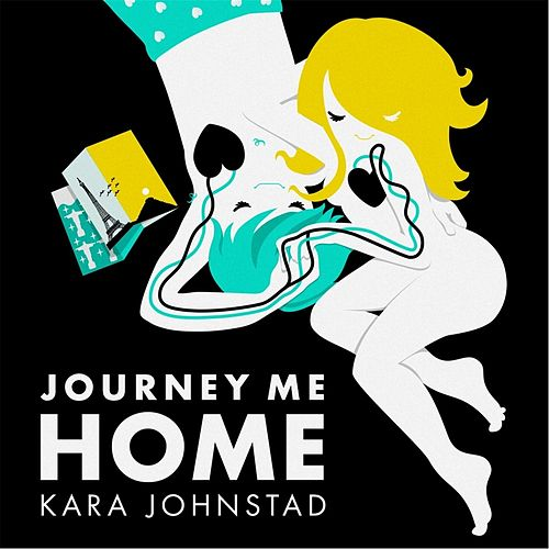 Play & Download Journey Me Home by Kara Johnstad | Napster