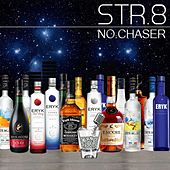 Play & Download STR.8 No Chaser by Eryk Moore | Napster