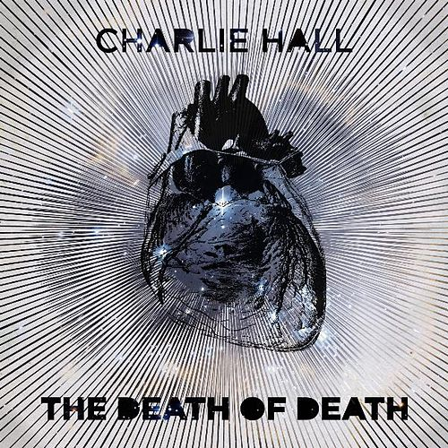 Play & Download The Death of Death by Charlie Hall Band | Napster