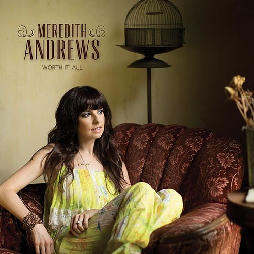 Play & Download Worth It All by Meredith Andrews | Napster