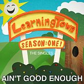 Play & Download Ain't Good Enough (feat. Bresha Webb) by LearningTown Cast | Napster