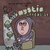 Play & Download Mystic Herbalist by Ganja White Night | Napster