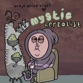 Mystic Herbalist by Ganja White Night