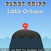 Play & Download Little Octopus by Parry Gripp | Napster