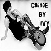 Change by Ivy