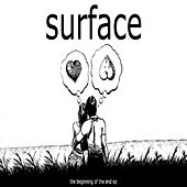 Play & Download The Beginning Of The End E.P by Surface | Napster
