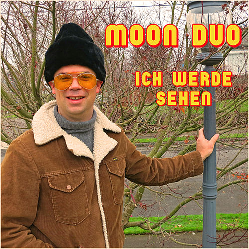 Play & Download Ich Werde Sehen by Moon Duo | Napster