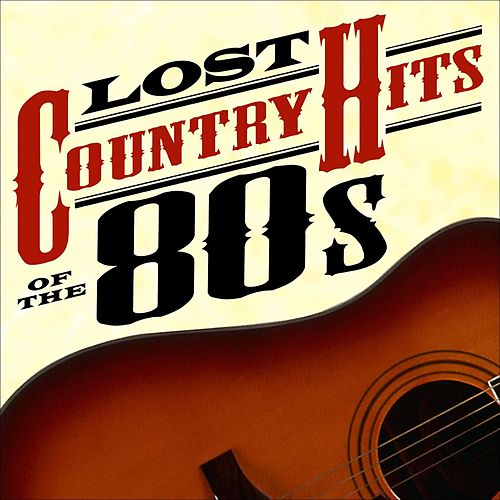Lost Country Hits of the 80s by Various Artists