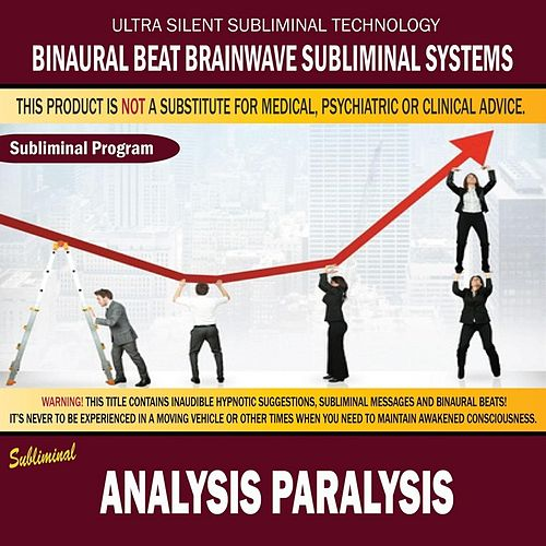 Play & Download Analysis Paralysis by Binaural Beat Brainwave Subliminal Systems | Napster