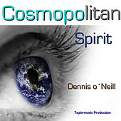 Play & Download Cosmopolitan Spirit by Dennis O'Neill | Napster
