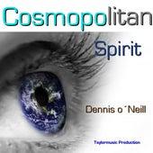Cosmopolitan Spirit by Dennis O'Neill