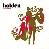 Play & Download Pedrolira by Holden | Napster