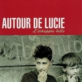 Play & Download L'echappée belle by Autour de Lucie | Napster