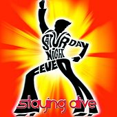 Play & Download Staying Alive (From the Movie ''Saturday Night Fever'' - Remix 2012) by Disco Fever | Napster