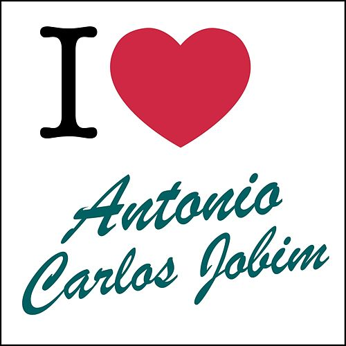 Play & Download I Love... by Antônio Carlos Jobim (Tom Jobim) | Napster