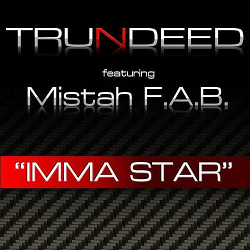 Imma Star (feat. Mistah Fab) by Trundeed