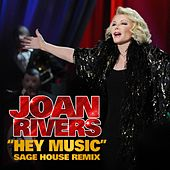 Hey Music (Sage House Remix) by Joan Rivers