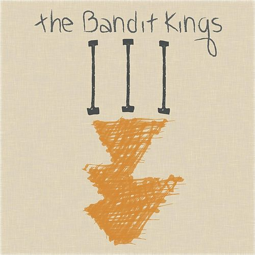 Play & Download III by The Bandit Kings | Napster