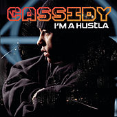 Play & Download I'm A Hustla by Cassidy | Napster