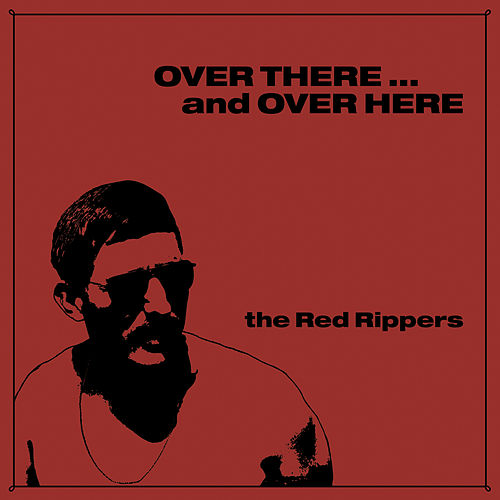 Play & Download Over There ... and Over Here by The Red Rippers | Napster