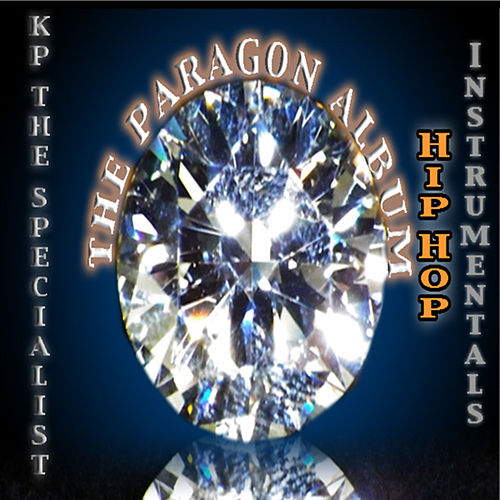 Play & Download The Paragon Album - Hip Hop Instrumentals by Kp the Specialist | Napster