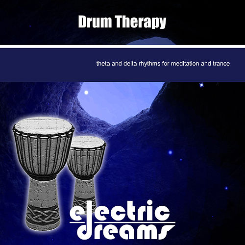 Play & Download Drum Therapy For Meditation And Trance by Electric Dreams  | Napster