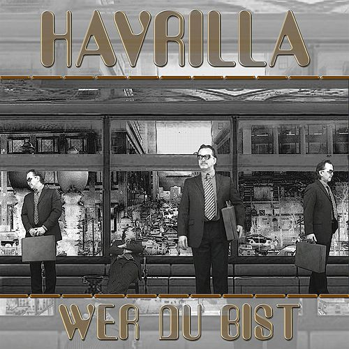Play & Download Wer Du Bist by Havrilla | Napster