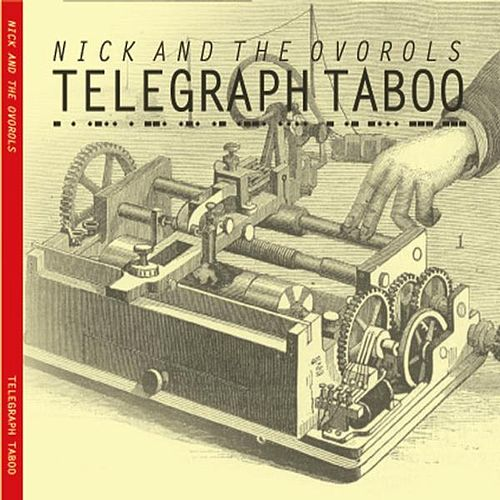 Telelegraph Taboo by Nick and the Ovorols